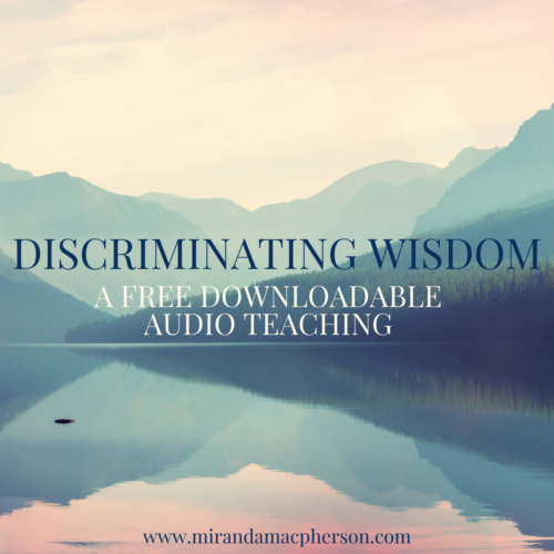 DISCRIMINATING WISDOM a free downloadable audio teaching by spiritual teacher Miranda Macpherson