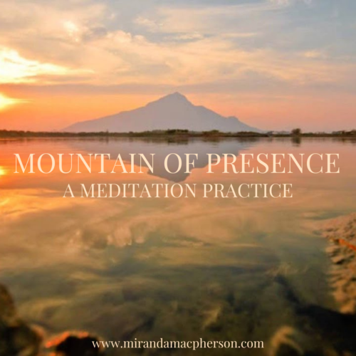 MOUNTAIN OF PRESENCE a downloadable guided audio meditation by Miranda Macpherson