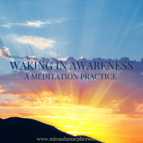 WAKING IN AWARENESS a downloadable guided audio meditation by spiritual teacher Miranda Macpherson