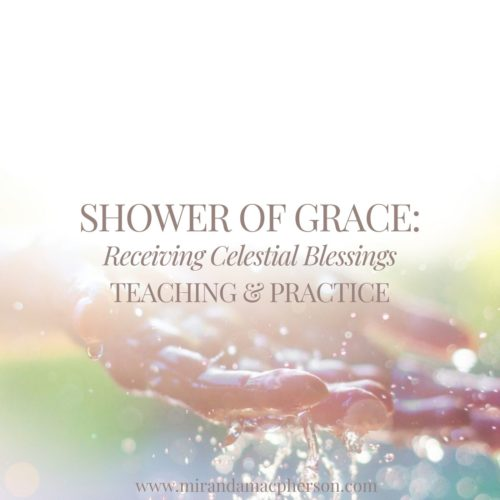 Shower of Grace a downloadable teaching and meditation practice by spiritual teacher Miranda Macpherson