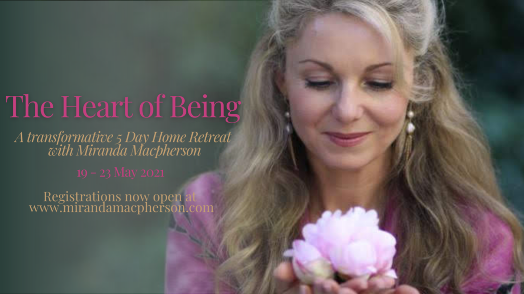 The Heart of Being - a 5 day home retreat with spiritual teacher Miranda Macpherson